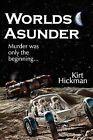 Worlds Asunder by Kirt Hickman (Paperback / softback, 2009)