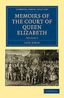 Memoirs of the Court of Queen Elizabeth by Lucy Aikin (Paperback, 2010)