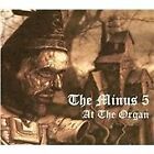 The Minus 5 - At the Organ [7 Tracks] (2004)
