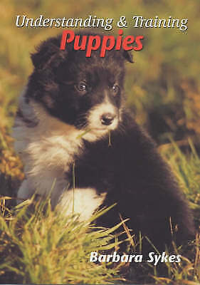 1 of 1 - Understanding and Training Puppies, Sykes, Barbara, Good Condition Book, ISBN 97