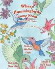 Where Hummingbirds Come from Bilingual Tagalog English by Adele Marie Crouch (Paperback / softback, 2013)