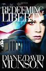 Redeeming Liberty by Diane And David Munson (Paperback / softback, 2010)