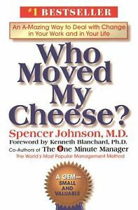 Who-Moved-My-Cheese-An-Amazing-Way-to-Deal-with-Change-in-Your-Work-and-in