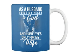 Only For My Wife - As A Husband I Give Heart To God And Have Gift Coffee Mug
