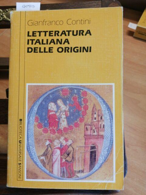 GIANFRANCO CONTINI - LETTERATURA ITALIANA DELLE ORIGINI - 1993 SANSONI (4083)