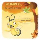 Humble the Bumblebee by Mona Litzenberger (Paperback / softback, 2013)