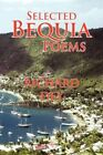 Selected Bequia Poems 9781436330619 by Richard Dey Paperback