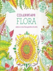 FLORA-COLORIGAMI-COLORA-E-CREA-IL-TUO-GIARDINO-DI-CARTA