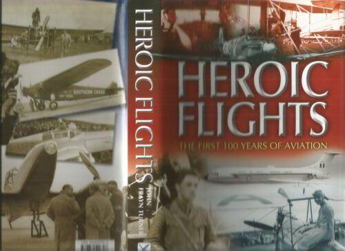 1 of 1 - HEROIC FLIGHTS by John Frayn Turner 2003 1st Edition Hc Dj  HISTORY of AVIATION