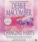 Changing Habits by Debbie Macomber (CD-Audio, 2005)