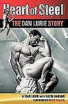 Heart of Steel : The Dan Lurie Story by David Robson and Dan Lurie (2009,...