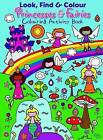Look Find and Colour - Princesses and Fairies: Colourful Activity Book by North Parade Publishing (Paperback, 2013)