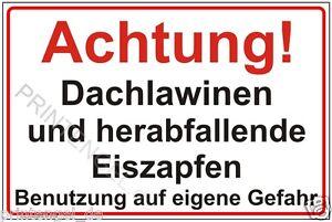 Schild Achtung! Dachlawinen und herabfallende Eiszapfen Benutzung auf ... P108
