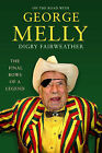 On the Road with George Melly: The Final Bows of a Legend by Digby Fairweather (Hardback, 2007)