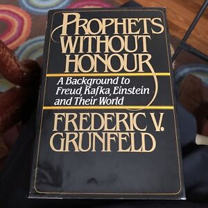 Prophets without honour: A background to Freud, Kafka, Einstein, and their world