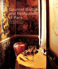 Gourmet Bistros and Restaurants of Paris: The City's Finest Tables by Christian Sarramon, Franck Ferrand, Pierre Rival (Hardback, 2005)