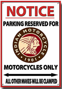 INDIAN-NOTICE PARKING RESERVED FOR INDIAN MOTORCYCLES ONLY METAL SIGN. y1iA63pw-09154612-967616660