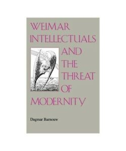 Dagmar-Barnouw-034-Weimar-Intellectuals-and-the-Threat-of-Modernity-034