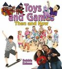Toys and Games Then and Now by Bobbie Kalman (Paperback / softback, 2014)