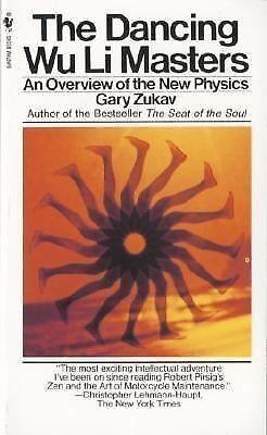 The Dancing Wu Li Masters: An Overview of the New Physics Zukav, Gary Mass Mark