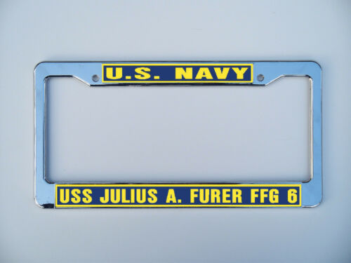 USS JULIUS A FURER FFG 6 DEG 6 License Plate Frame USN Military U S Navy Two