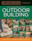 The Complete Photo Guide to Outdoor Building: From Arbors to Walkways: 150 DIY Projects by Editors of CPI (Paperback / softback, 2013)