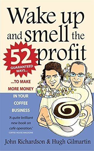 1 of 1 - Wake Up and Smell the Profit: 52 Guaranteed Ways... by Hugh Gilmartin 1845283341