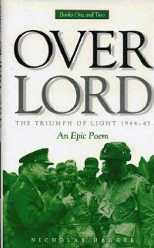 Overlord: Bk. 1 & 2: The Triumph of Light, 1944-... by Hagger, Nicholas Hardback