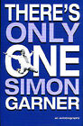 There's Only One Simon Garner: An Autobiography by Simon Garner (Paperback, 2002)
