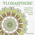 Florasphere Calm: Australian Wildflower Colouring Book by Cheralyn Darcey (Paperback, 2016)