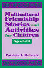 Multicultural Friendship Stories and Activities for Children Ages 5-14 by Patricia L. Roberts (Paperback, 1998)