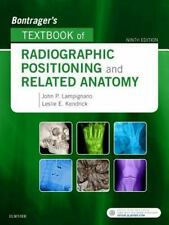 Bontrager's Textbook of Radiographic Positioning and Related Anatomy by Leslie E. Kendrick and John Lampignano (2017, Hardcover)