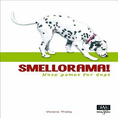 Smellorama : Nose Games for Dogs by Vivane Theby (2010, Paperback)