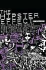 The Hipster Effect: How the Rising Tide of Individuality Is Changing Everything We Know about Life, Work and the Pursuit of Happiness by Sophy Bot (Paperback / softback, 2012)