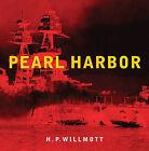 Pearl Harbor by H. P. Willmott (Hardback, 2001)