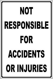 Not-Responsible-For-Accidents-Or-Injuries-Aluminum-Sign-liability-workplace