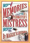 Memories of a Pier Master's Mistress by Maggie Ashford (Paperback, 2008)
