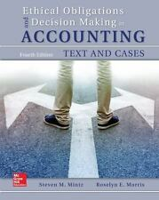 Ethical Obligations and Decision-Making in Accounting: Text and Cases by Roselyn E. Morris and Steven M. Mintz (2016, Paperback)