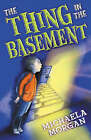 The Thing in the Basement by Michaela Morgan (Paperback, 2006)
