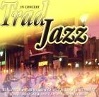 In Concert-Trad Jazz At Its Very Best von Various Artists (2011)
