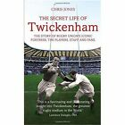 The Secret Life of Twickenham: The Story of Rugby Union's Iconic Fortress, the Players, Staff and Fans by Chris Jones (Hardback, 2014)