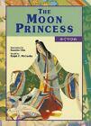 The Moon Princess by Ralph F. McCarthy (Hardback, 2013)