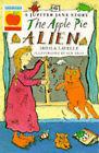 The Apple Pie Alien by Sheila Lavelle (Paperback, 1993)
