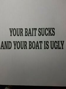 VINYL-DECAL-STICKER-YOUR-BAIT-SUCKS-AND-YOUR-BOAT-FUNNY-CAR-TRUCK-WINDOW