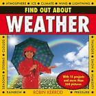 Find Out About Weather: with 15 Projects and More Than 260 Pictures by Robin Kerrod (Hardback, 2013)