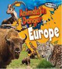 Animals in Danger in Europe by Richard Spilsbury, Louise Spilsbury (Paperback, 2014)