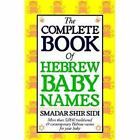 The Complete Book of Hebrew Baby Names by Smadar Sidi and Smadar S. Sidi (1989, Paperback)