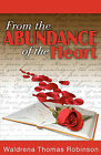 From the Abundance of the Heart by Waldrena Thomas-Robinson (Paperback / softback, 2011)