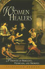 Women Healers: Portraits of Herbalists, Physicians, and Midwives by Elisabeth Brooke (Paperback / softback, 1995)