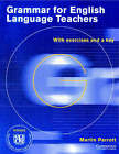 Grammar for English Language Teachers: With Exercises and a Key by Martin Parrott (Paperback, 2000)